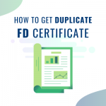 How To Get Duplicate Fixed Deposit Certificate